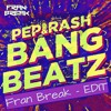 Pep & Rash - FRAN BREAK EDIT