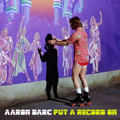 AARON DARC / PUT A RECORD ON (DJ MIX)