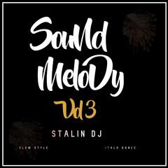 STALIN DJ PRESENTA-SOUND MELODY VOL 3 - YA A LA VENTA