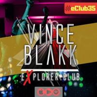 Vince Blakk - Explorer Club (#eClub35)