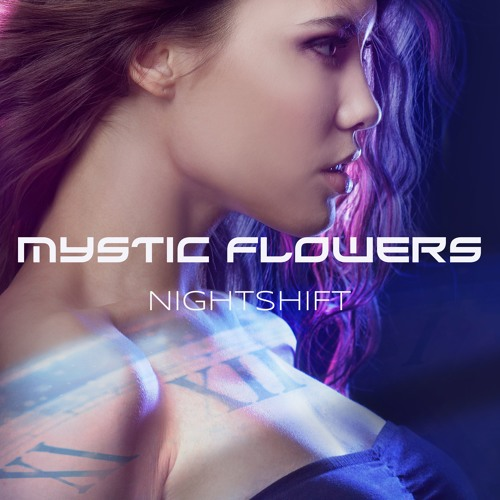 MYSTIC FLOWERS - Night Shift (excerpt)