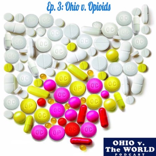 Ep. 3: Ohio v. Opioids
