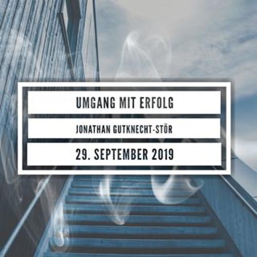 Umgang mit Erfolg - Jonathan Gutknecht-Stöhr - 29.09.2019