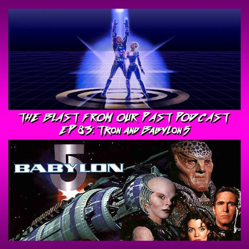 Episode 83: Tron / Babylon 5