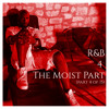 Download R&B 4 The Moist (Part 4 Of 15) Mp3