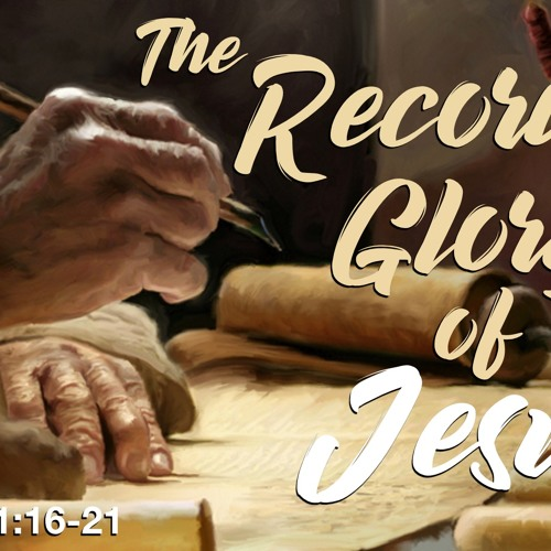 The Recorded Glory Of Jesus - 2 Peter 1:16 - 21 - Matthew Niemier