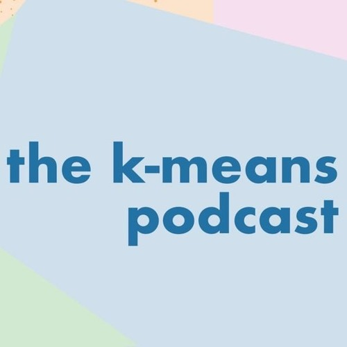 the k-means podcast ii