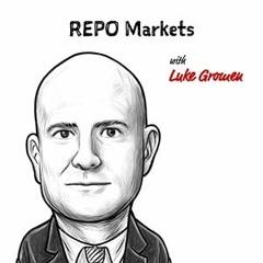 TIP262: THE REPO MARKETS W/ LUKE GROMEN