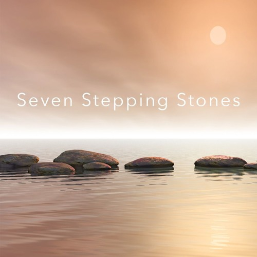 Seven Stepping Stones