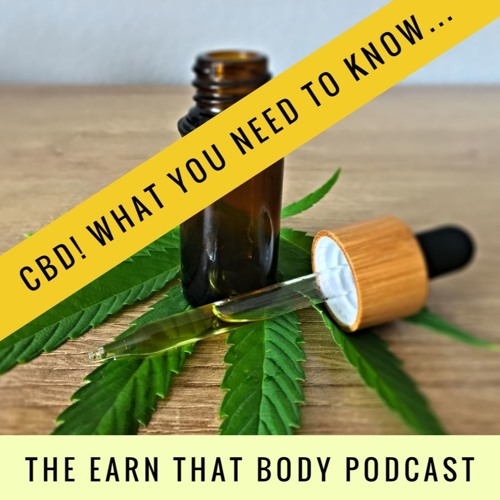 #155: CBD! What You Need to Know!