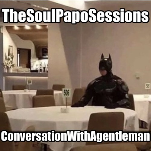 TheSoulPapoSessions: Conversation With A Gentleman