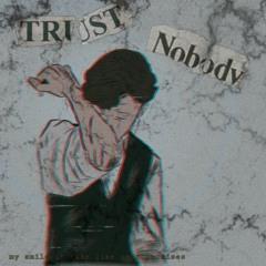 Trust Nobody (prod. DatBoiDJ)