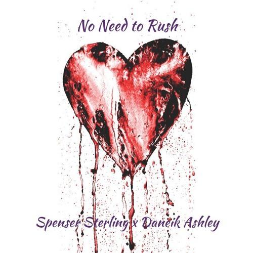 No Need To Rush (feat. Daneik Ashley)