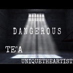 DANGEROUS ft UNIQUETHEARTIST