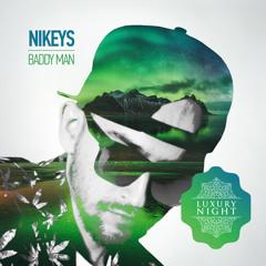 Nikeys - Baddy Man (Original Mix)