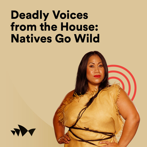 Seini Taumoepeau | Natives Go Wild – Deadly Voices from the House