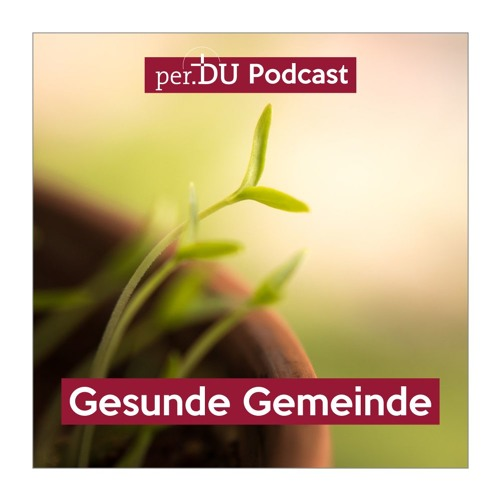 Gesunde Gemeinde - achtet auf den Auftrag - Immanuel Grauer
