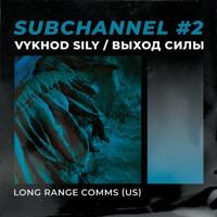 VS Subchannel #2 - Long Range Comms (09.2019)