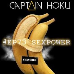 CAPTAIN HŌKŪ (DJ) - #EP73 SEX POWER VOL5/5