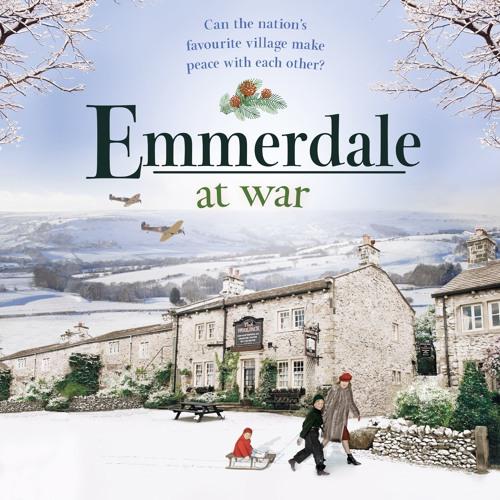 EMMERDALE AT WAR by Pamela Bell, read by Laura Kirman