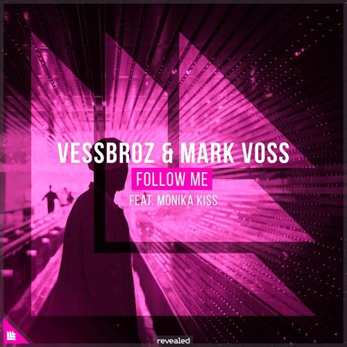 Vessbroz & Mark Voss feat. Monika Kiss – Follow Me [FREE DOWNLOAD]