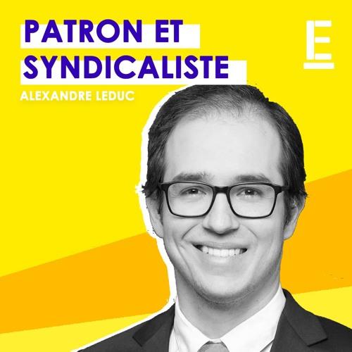 """""""Patron et syndicaliste"""" - Entrevue avec Alexandre Leduc"""