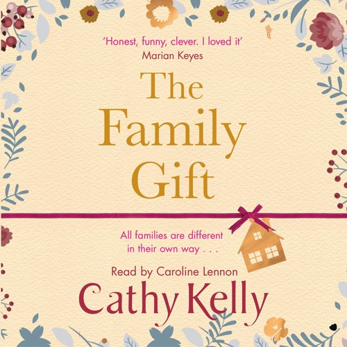 THE FAMILY GIFT by Cathy Kelly, read by Caroline Lennon