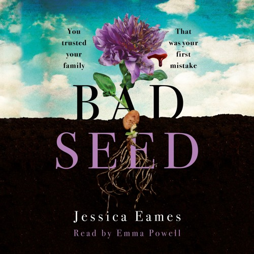 BAD SEED by Jessica Eames, read by Emma Powell