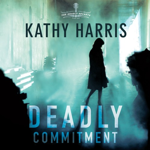 """""""Deadly Commitment"""" by Kathy Harris read by Aimee Lilly"""