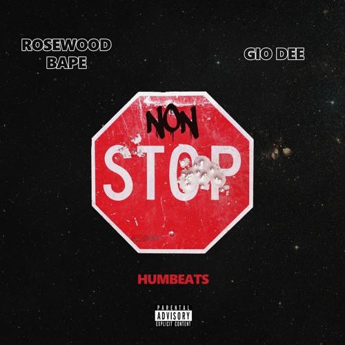 Nonstop (ft. Rosewood Bape & Gio Dee)