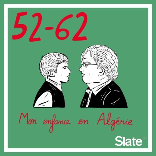 52-62, mon enfance en Algérie