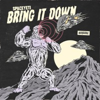SpaceYeti - Bring It Down Artwork