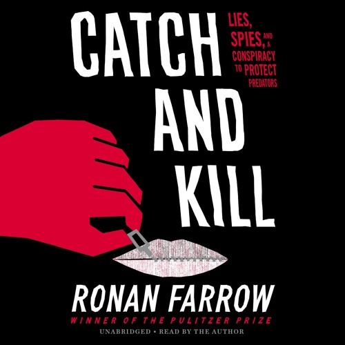 CATCH AND KILL by Ronan Farrow Read by Author - Audiobook Excerpt