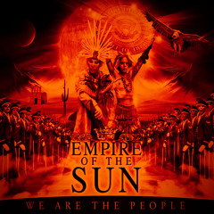 Empire Of The Sun - We Are The People (Recode Edit)