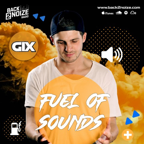 Gix - Fuel Of Sounds Podcast Broadcasted on Back2Noize Radio