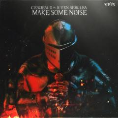 Cesqeaux & Juyen Sebulba - Make Some Noise