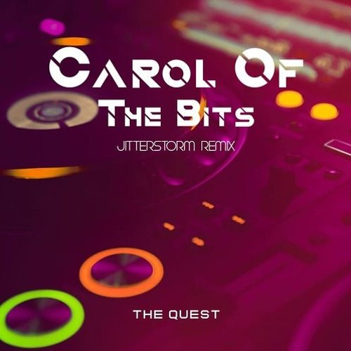 The Quest - Carol Of The Bits (Jitterstorm Remix)