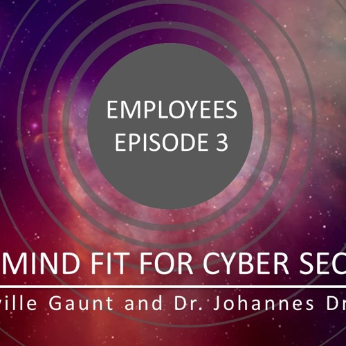 Is your Mind Fit for Cyber Security - Employees Episode 3