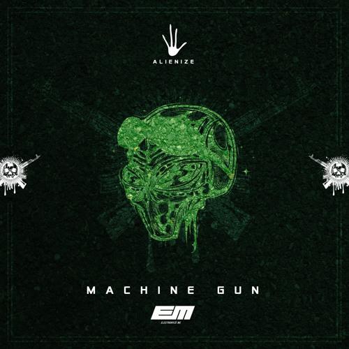 Alienize - Machine Gun