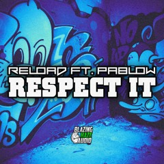 Reload Ft. Pablow - Respect It (FREE DOWNLOAD)*