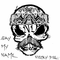 NICKY DEE - CHICANO HIP HOP - SAY MY NAME