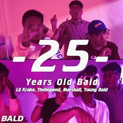 lilKrake小章章 & Thehopend & 馬修 & Young Bald - 25歲(25 Years Old Bald)REMIX