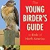 DOWNLOAD The Young Birder's Guide to Birds of North America