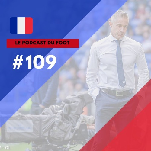 Le Podcast du Foot #109 | Semana decisiva para o Lyon