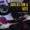Download Join Us For A Bite (Rob IYF Remix) ***FREE DOWNLOAD*** Mp3