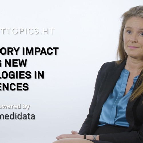 Regulatory Impact of Using new Technologies in Life Sciences