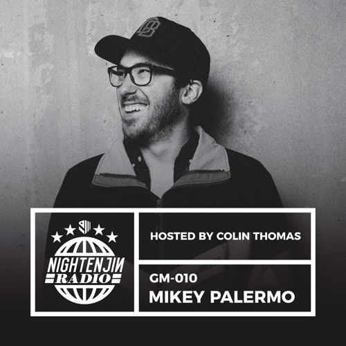 GM-010: Mikey Palermo | Nightenjin Radio [Hosted by Colin Thomas]