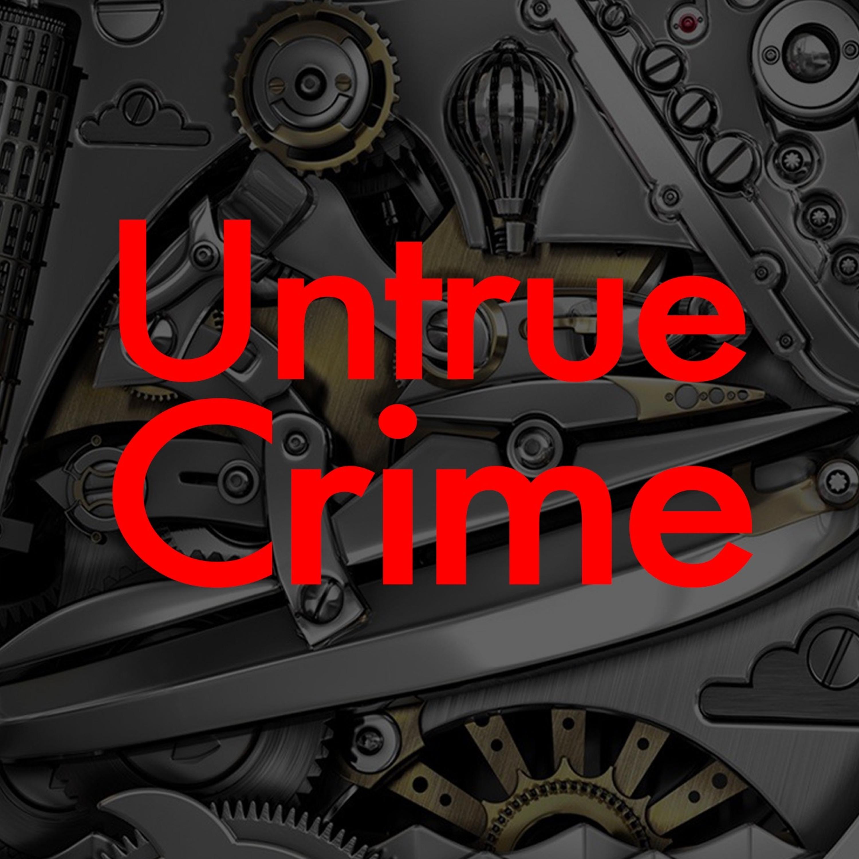 UnTrue Crime #5 | The Timeline