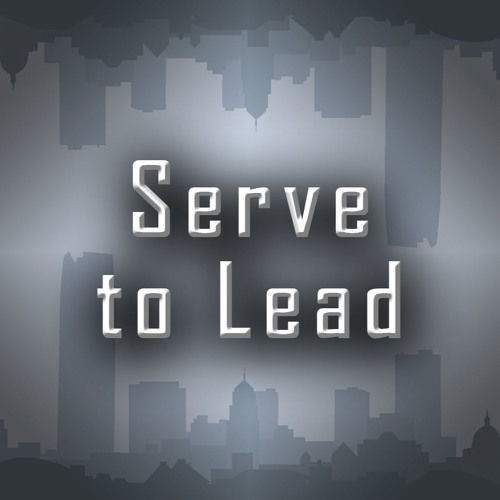 Serve to Lead