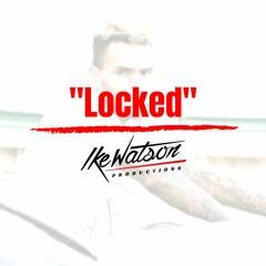 """Locked"" - Chris Brown Type Beat | Prod. By Ike Watson"